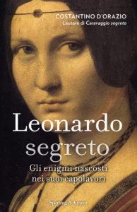 Copertina del libro Leonardo Segreto, di Costantino D'Orazio. Ed. Sperling & Kupfer.
